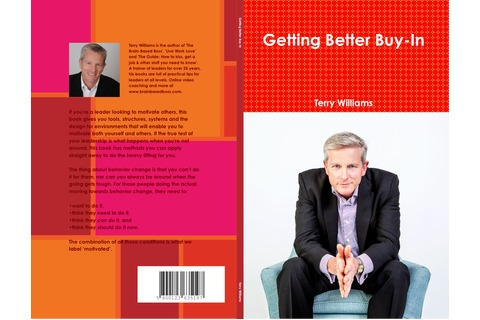 Getting Better Buy-In: How to move your people to move with you - A leader's motivation handbook